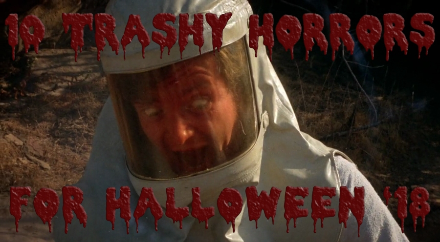 10 Trashy Horrors for Halloween '18
